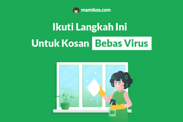 Begini Cara Menjaga Kebersihan Kost Saat Pandemi Virus Corona