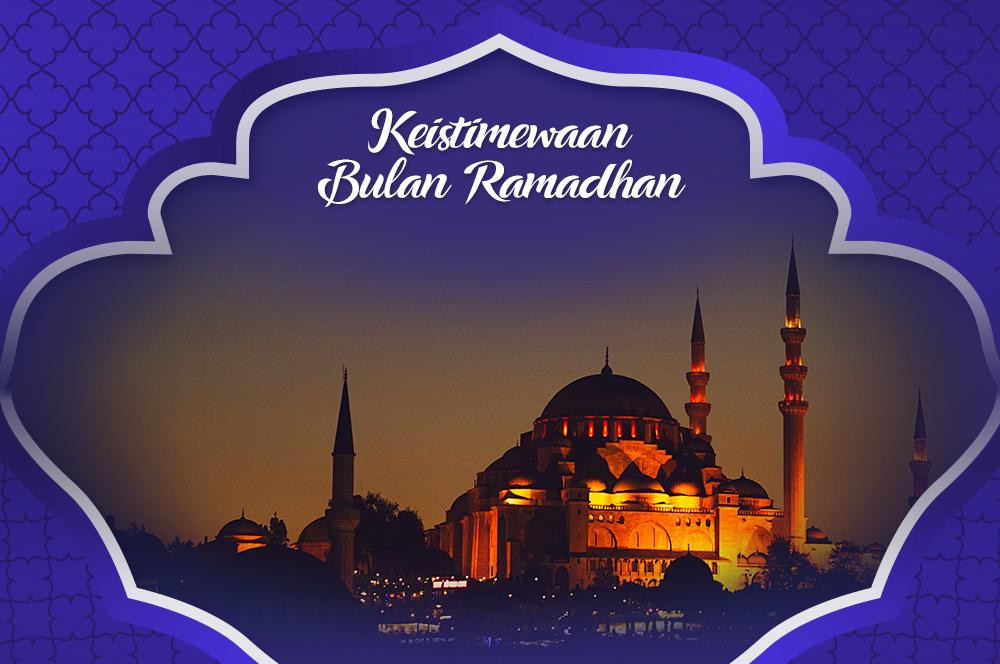 Berikut 10 Keistimewaan Bulan Ramadhan Serta Dalilnya